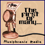 Musicphrenic Radio: The First of Many...