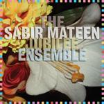 The Sabir Mateen Jubilee Ensemble