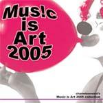 Music Is Art 2005